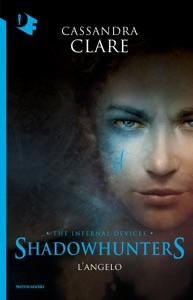 Shadowhunters. Le origini - 1. L'angelo Book Cover