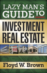 Lazy Man's Guide to Investment Real Estate