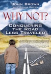 Why Not Conquering The Road Less Traveled