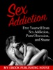 Sex Addiction: Free Yourself from Sex Addiction, Porn Obsession, and Shame