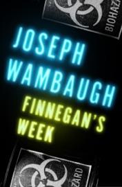 Finnegan's Week - Joseph Wambaugh