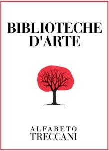 Biblioteche d'arte. Laboratorio, patrimonio e bene comune Book Cover