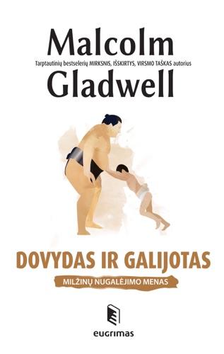 Malcolm Gladwell - Dovydas ir Galijotas: Milžinų nugalėjimo menas