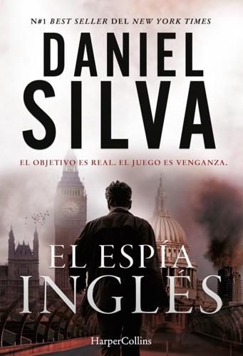 Daniel Silva - El espía inglés
