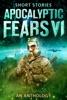 Apocalyptic Fears VI