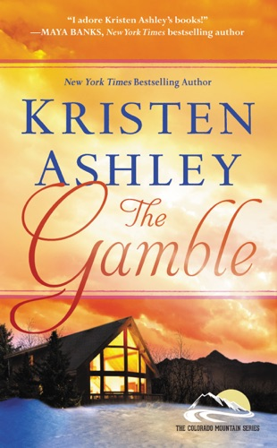The Gamble - Kristen Ashley - Kristen Ashley