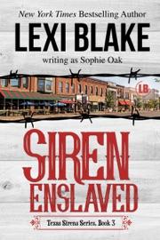 SIREN ENSLAVED, TEXAS SIRENS, BOOK 3