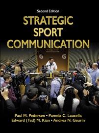 Strategic Sport Communication, 2E - Paul M. Pedersen