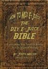 How To Mix E-Juice The Diy E-Juice Bible