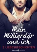 Mein Milliardär und ich – 3 Liebesgeschichten
