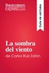 La Sombra Del Viento De Carlos Ruiz Zafn Gua De Lectura