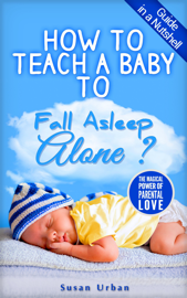 How to Teach a Baby to Fall Asleep Alone book
