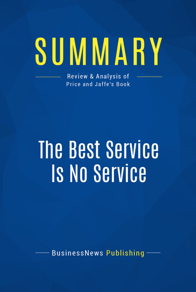 Summary: The Best Service Is No Service