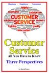 Customer Service - Three Perspectives