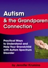 Autism  The Grandparent Connection Practical Ways To Understand And Help Your Grandchild With Autism Spectrum Disorder