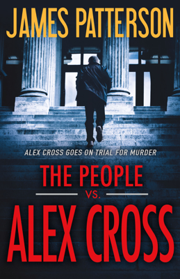 The People vs. Alex Cross - James Patterson book