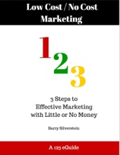 Low Cost / No Cost Marketing 123: 3 Steps To Effective Marketing With Little Or No Money