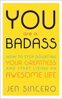 You Are a Badass® - Jen Sincero book