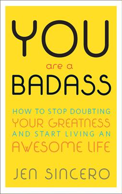 You Are a Badass - Jen Sincero book