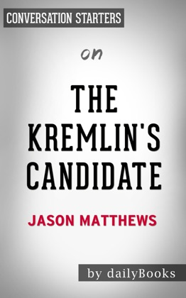 The Kremlin's Candidate: A Novel (The Red Sparrow Trilogy Book 3) by Jason Matthews: Conversation Starters image
