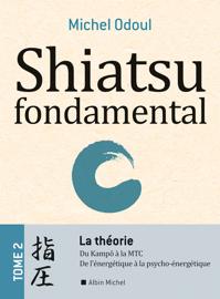 Shiatsu fondamental - tome 2 - La théorie