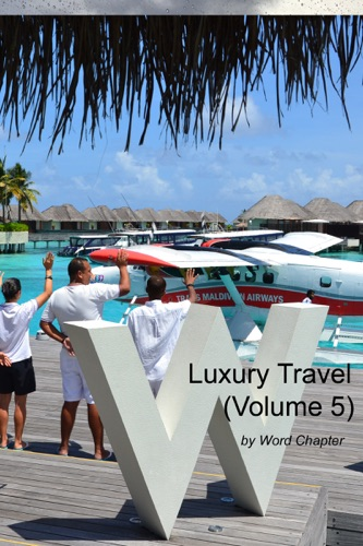 Luxury Travel (Volume 5)