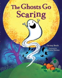 The Ghosts Go Scaring - Chrissy Bozik