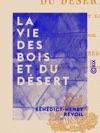 La Vie Des Bois Et Du Dsert - Rcits De Chasse Et De Pche