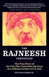 The Rajneesh Chronicles The True Story Of The Cult That Unleashed The First Act Of Bioterrorism On US Soil
