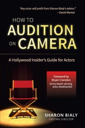 How To Audition On Camera: A Hollywood Insider's Guide for Actors