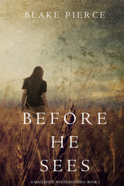 Before He Sees (A Mackenzie White Mystery—Book 2) book