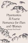 Phantastes A Faerie Romance For Men And Women