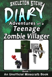 Minecraft Diary Of A Teenage Zombie Villager Book 1 Unofficial Minecraft Diary Books For Kids Age 8 9 10 11 12 Teens Adventure Fan Fiction Series