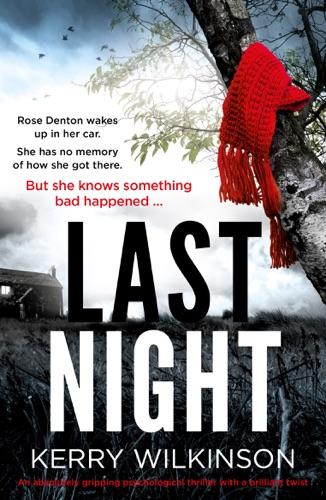 Kerry Wilkinson - Last Night
