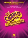 Charlie And The Chocolate Factory The New Musical Songbook