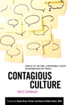 Contagious Culture Show Up Set The Tone And Intentionally Create An Organization That Thrives