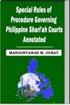 Special Rules Of Procedure Governing Philippine Sharia Courts Annotated