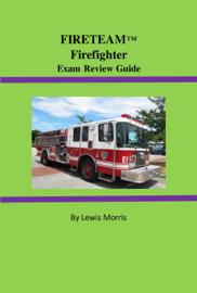 FIRETEAM™ Firefighter Exam Review Guide