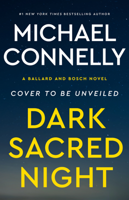 Dark Sacred Night - Michael Connelly book