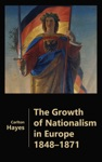 The Growth Of Nationalism In Europe 1848-1871