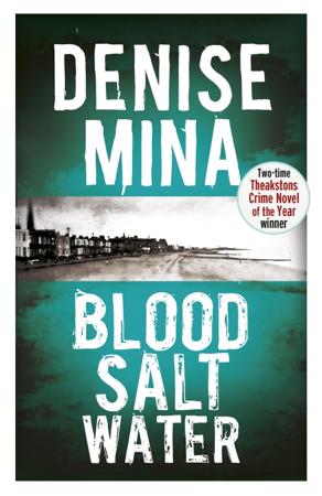 Blood, Salt, Water - Denise Mina