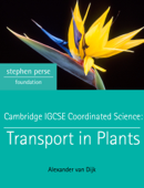 Cambridge IGCSE Coordinated Science: Transport in Plants