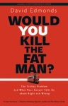 Would You Kill The Fat Man