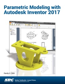 PARAMETRIC MODELING WITH AUTODESK INVENTOR 2017