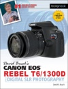 David Buschs Canon EOS Rebel T61300D Guide To Digital SLR Photography