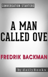 A Man Called Ove: A Novel by Fredrik Backman  Conversation Starters - Daily Books Book