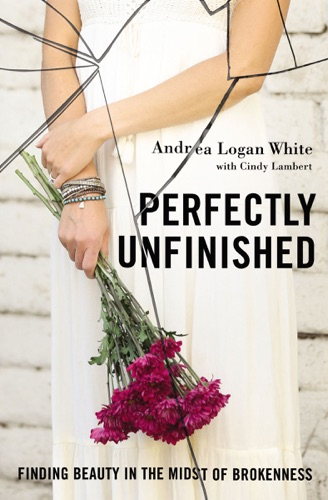 Andrea Logan White - Perfectly Unfinished