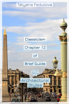 Classicism  Chapter 12 of Brief Guide to the History of Architectural  Styles