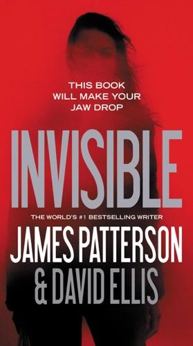 James Patterson & David Ellis - Invisible