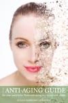 Der Anti-Aging-Guide - Fr Eine Natrliche Hautverjngung Von Innen Und Auen